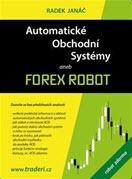 kniha Automatické obchodní systémy aneb Forex Robot - Radek Janáč