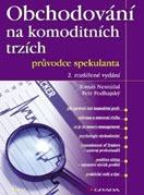 kniha Obchodování na komoditních trzích - Petr Podhajský a Tomáš Nesnídal